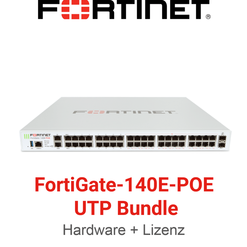 Fortinet FortiGate-140E-POE - UTM/UTP Bundle (Hardware + Lizenz)