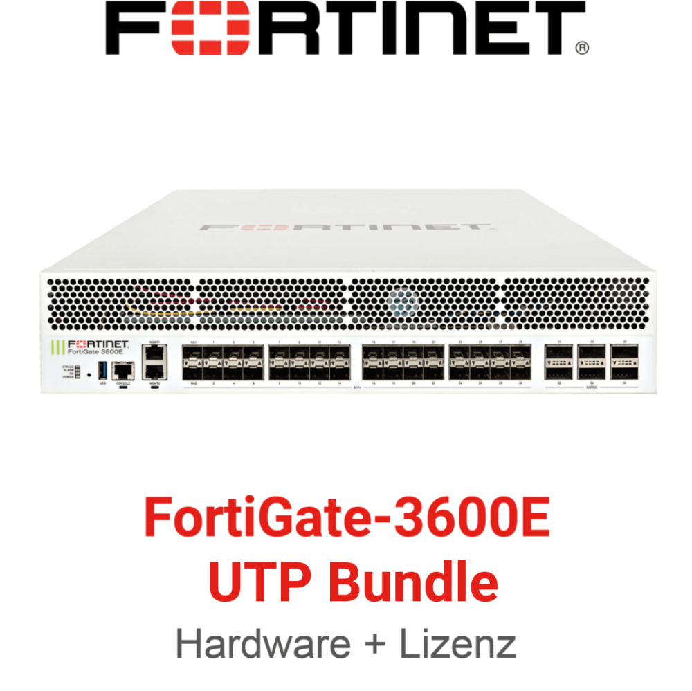 Fortinet FortiGate-3600E - UTM/UTP Bundle (Hardware + Lizenz)